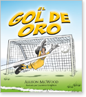 Cover image for the english children's book, El Gol de Oro
