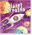 Cover image for the english children's book, Planet Crouton